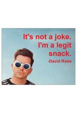 Card #132 - Its Not A Joke Im A Legit Snack - David Rose