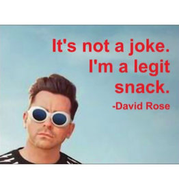 Annies Card #132 - Its Not A Joke Im A Legit Snack - David Rose
