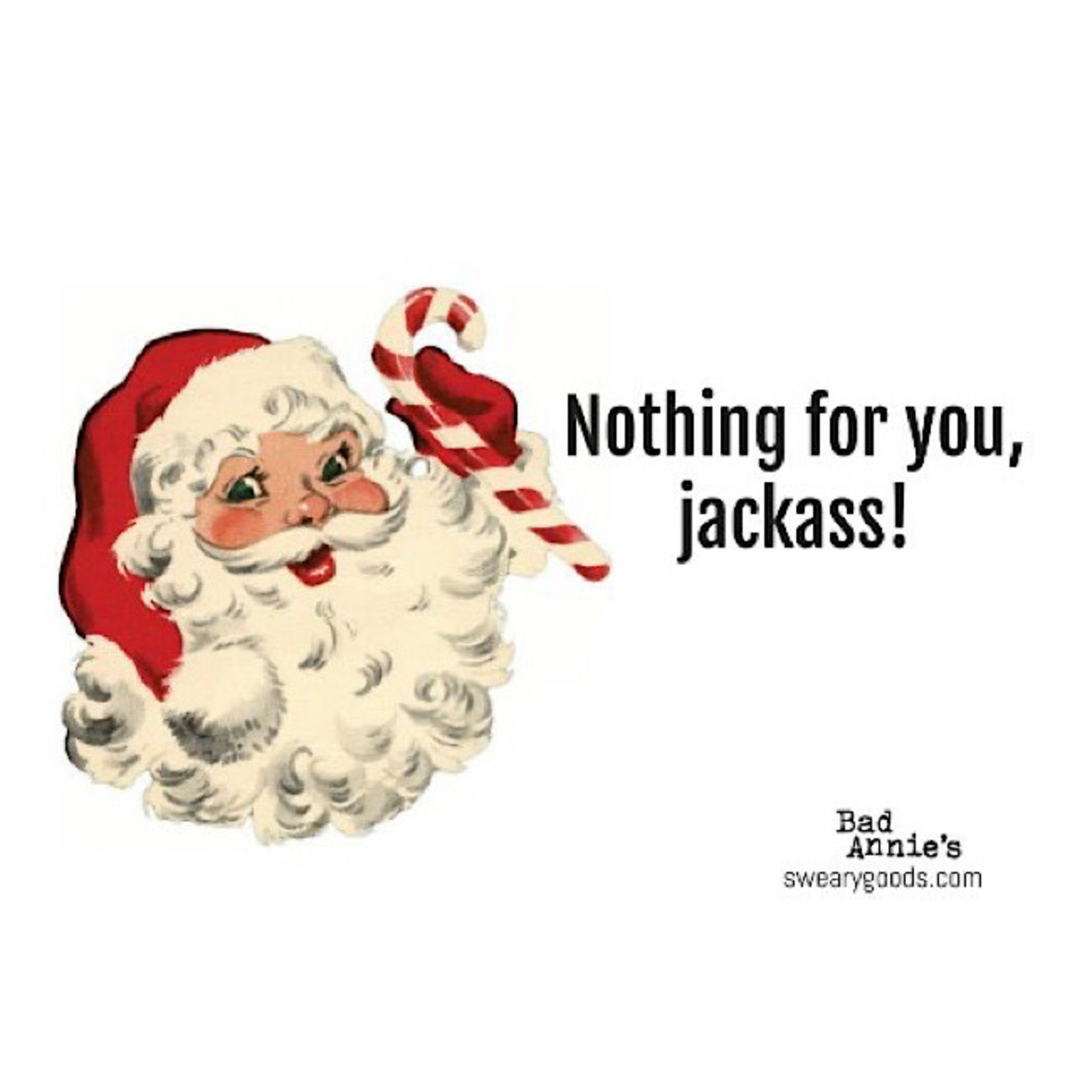 Bad Annie's Postcard - Nothing For You, Jackass