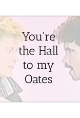Annies Card #130 - You're The Hall To My Oates