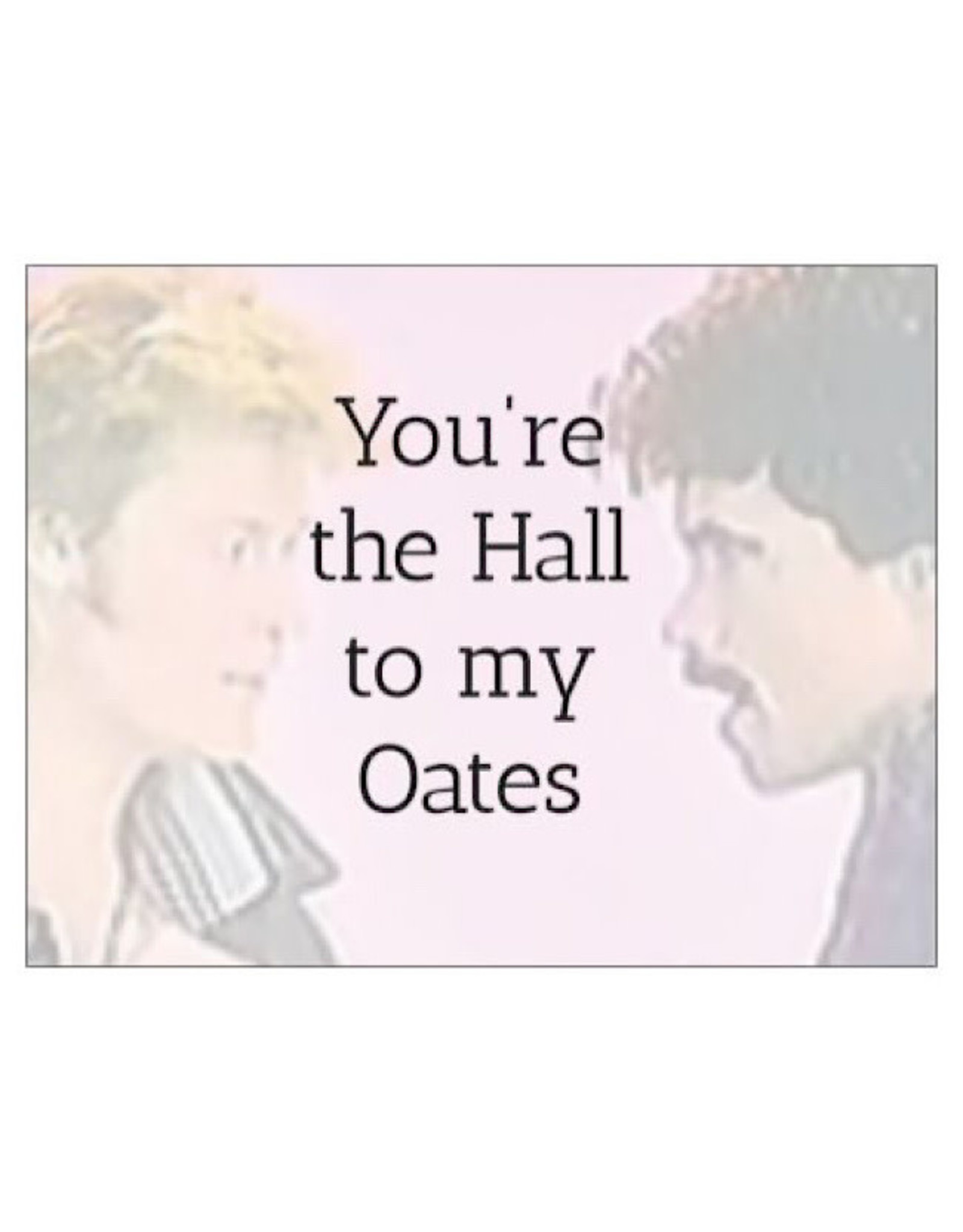 Card #130 - You're The Hall To My Oates