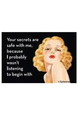Magnet - Your Secrets Are Safe With Me, Because I Probably Wasn't Listening To Begin With