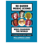 Book - 50 Queer Music Icons Who Changed The World
