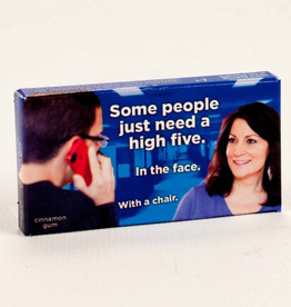 Gum - Some People Just Need A High Five In The Face With A Chair