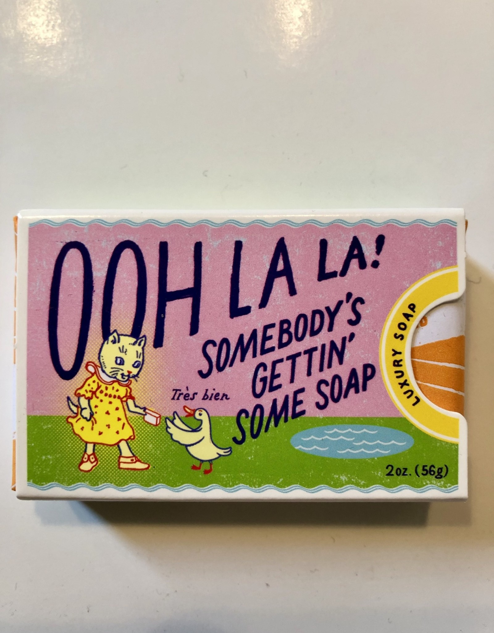 Soap - Ohh La La, Somebodys Gettin Some Soap