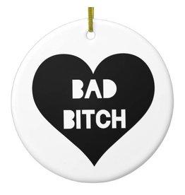 Ornament - Bad Bitch