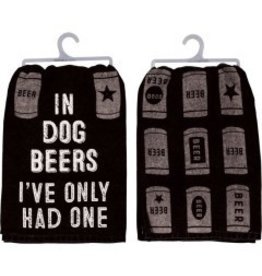 Dish Towel - In Dog Beers Ive Only Had One