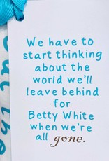 Dish Towel - World We Leave For Betty White