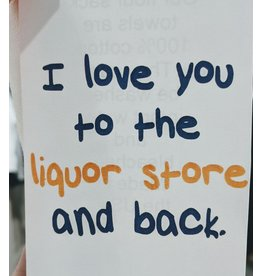 Dish Towel - Love You To The Liquor Store