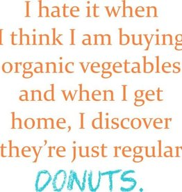 Dish Towel - I Hate When I Think I'm Buying Vegetables ... Donuts