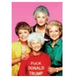 Magnet - Fuck Donald Trump (Golden Girls)