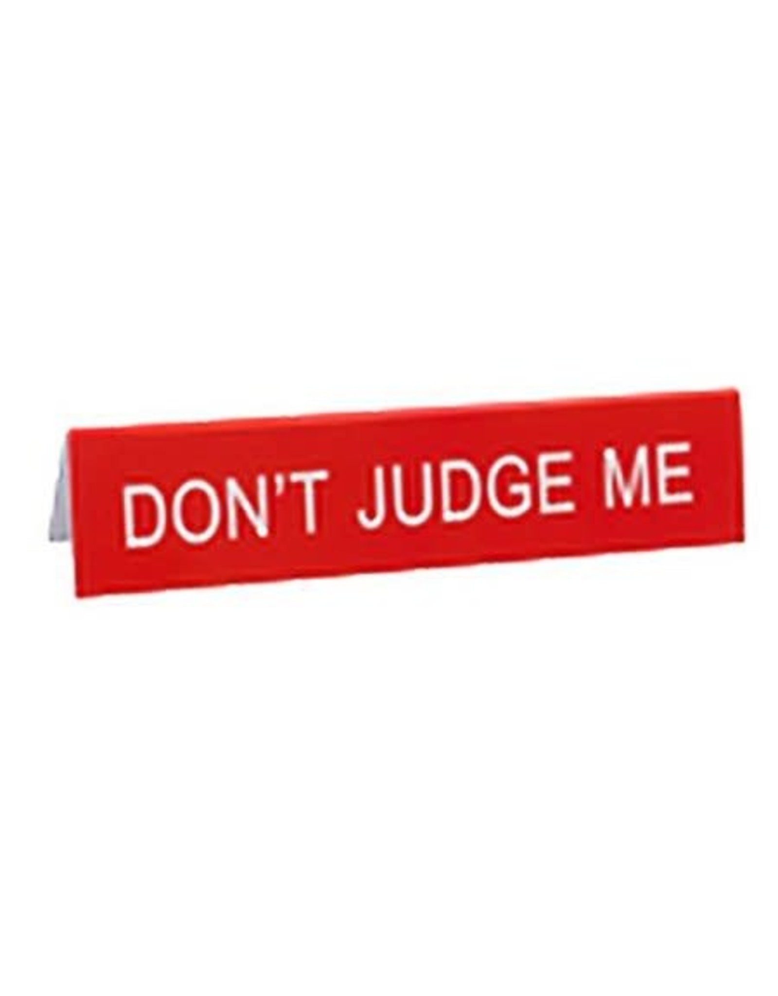 Sign (Desk) - Don't Judge Me