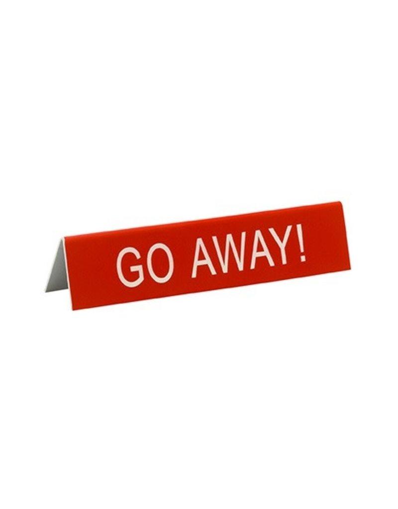 Desk Sign - Go Away