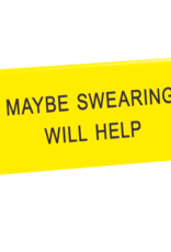 Desk Sign - Maybe Swearing Will Help