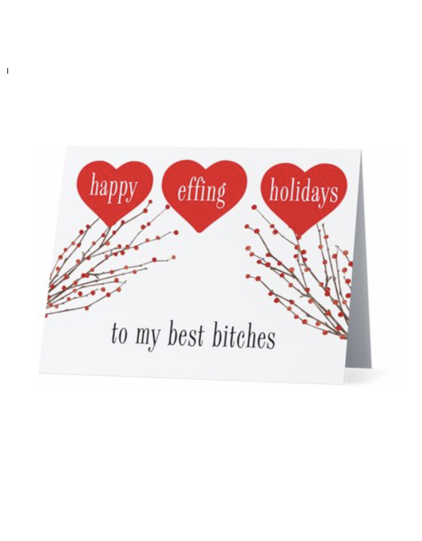 Card (Holiday) - Happy Effing Holidays To My Best Bitches