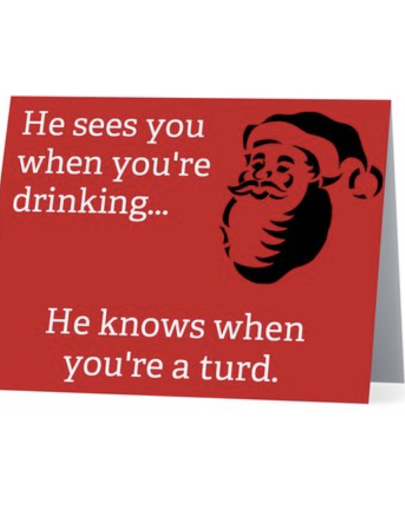 Holiday Card - He Knows When You're A Turd