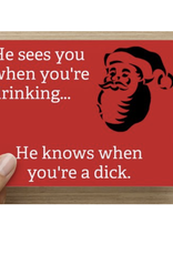 Holiday Card - He Knows When You're A Dick