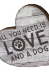 Block Sign - All You Need Is Love And A Dog