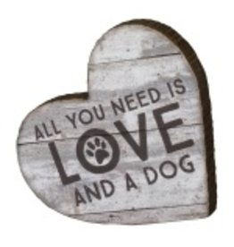 Sign (Block) - All You Need Is Love And A Dog