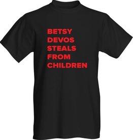 T-Shirt - Betsy Devos Steals From Children (L)