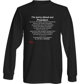 LS Shirt - I'm Sorry About Our President (Medium)