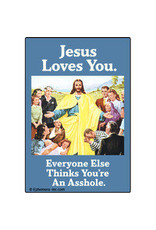 Magnet - Jesus Loves You Everyone Else Thinks You're An Asshole