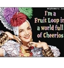 Magnet - I'm A Fruit Loop In A World Of Cheerios