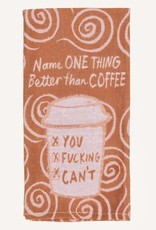 Dish Towel (Premium) - Name One Thing Better Than Coffee