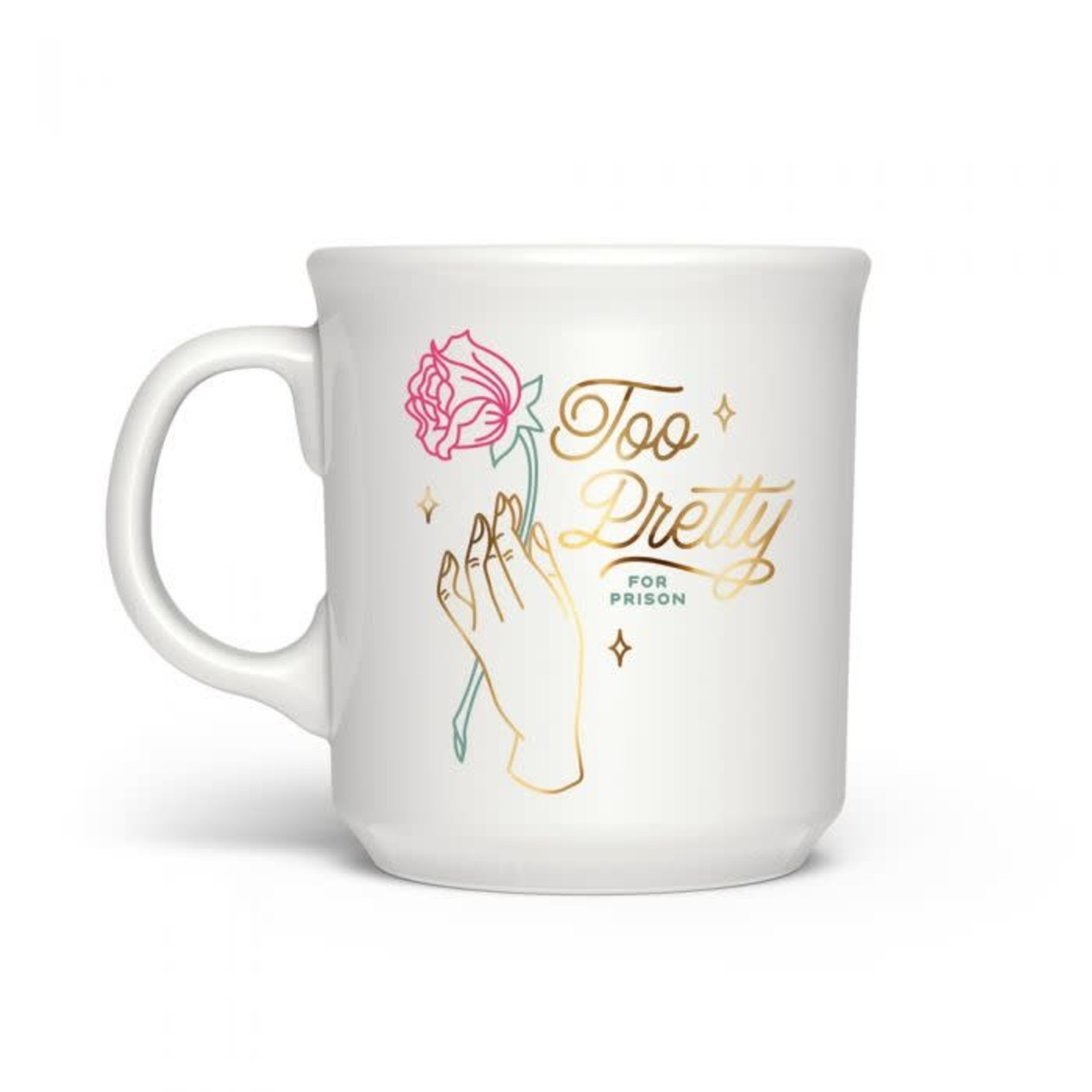 Mug - Too Pretty For Prison