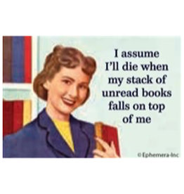 Magnet - I Assume I'll Die When My Stack Of Unread Books Falls On Top Of Me