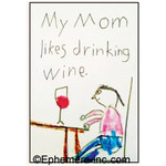 Magnet - My Mom Likes Drinking Wine