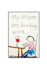 Magnet - My Mom Likes Drinking Wine