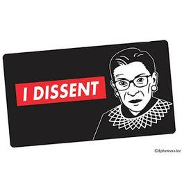 Sticker - I Dissent. (Ruth Bader Ginsberg)