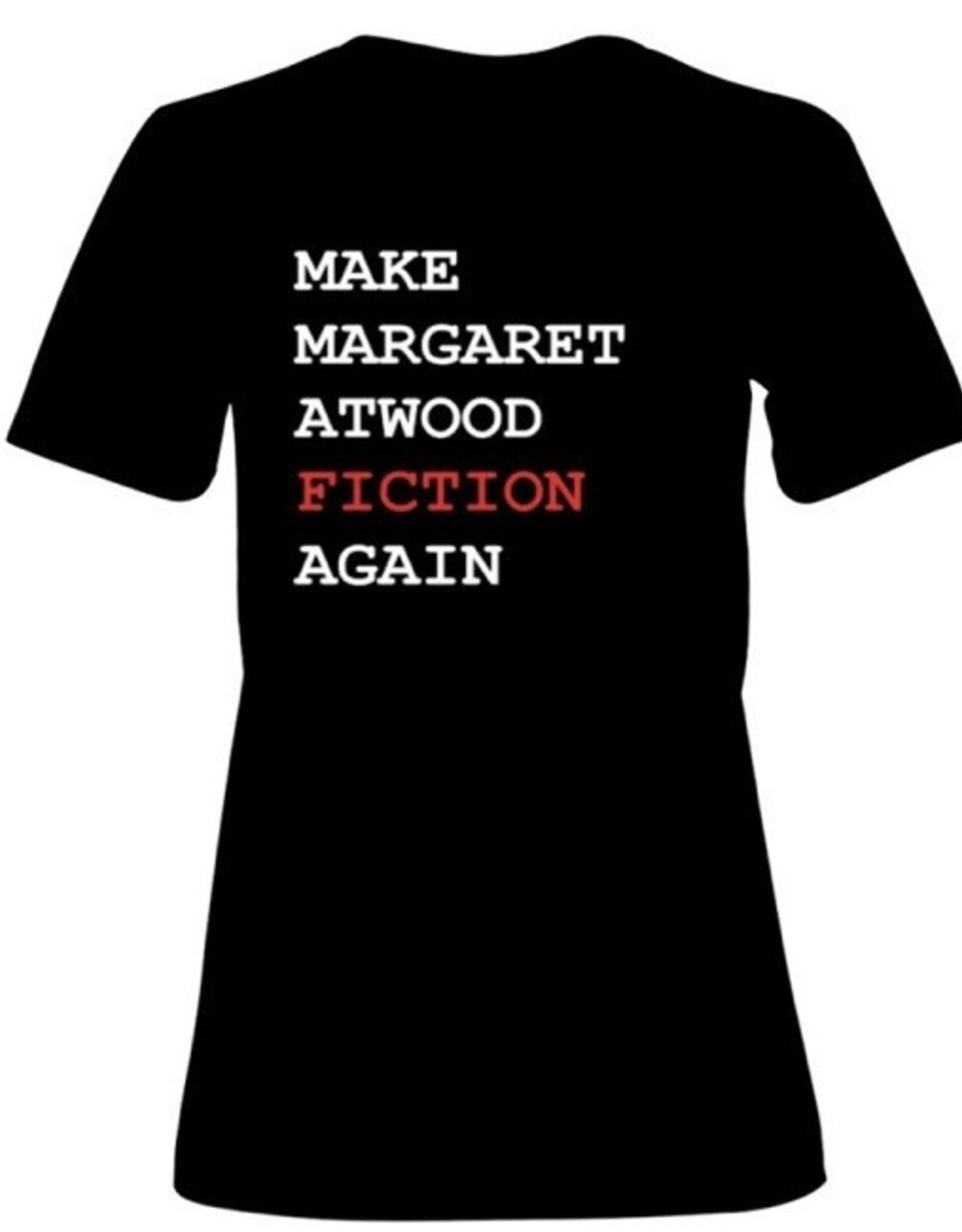 T-Shirt - Make Margaret Atwood Fiction Again