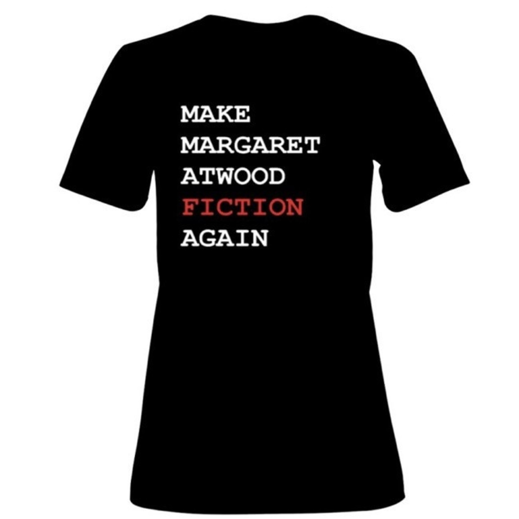 Bad Annie's T-Shirt - Make Margaret Atwood Fiction Again