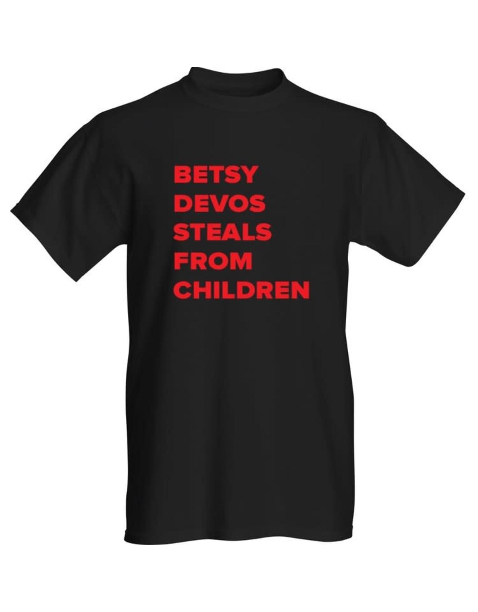 T-Shirt - Betsy Devos Steals From Children