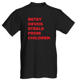 T-Shirt - Betsy Devos Steals From Children