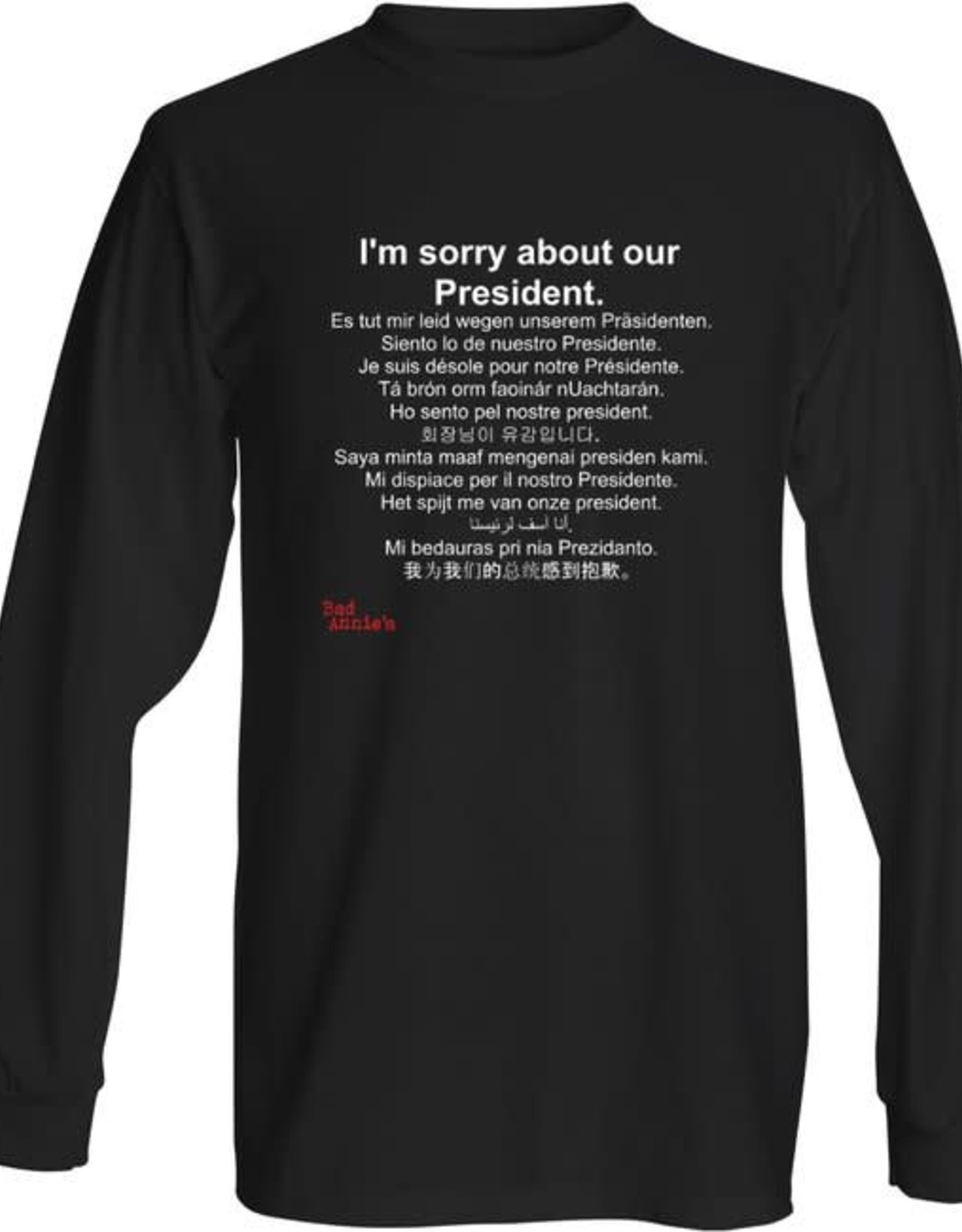 T-Shirt (LS) - Sorry About Your President