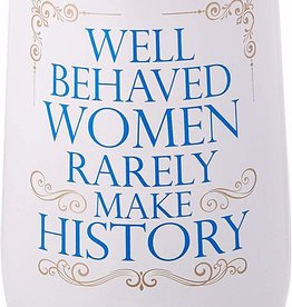 Spoontiques Wine Tumbler - Well Behaved Women Rarely Make History
