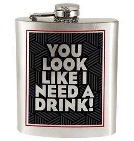 Flask - You Look Like I Need A Drink