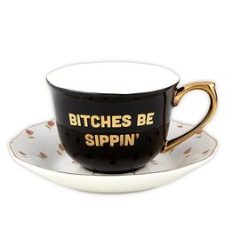 Tea Cup - Bitches Be Sippin