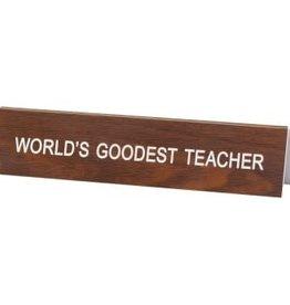Sign (Desk) - Worlds Goodest Teacher