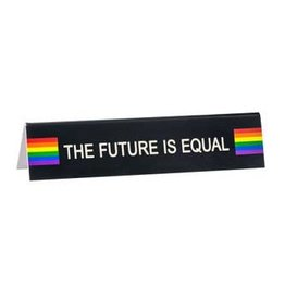 Sign (Desk) - The Future Is Equal