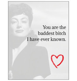Card #127 - You Are The Baddest Bitch I Have Ever Known