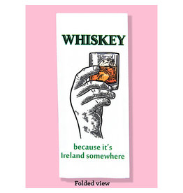 Dish Towel (Premium) - Whiskey Because It's Ireland Somewhere