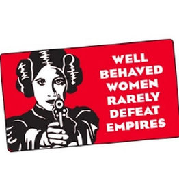 Sticker - Well Behaved Women Rarely Defeat Empires