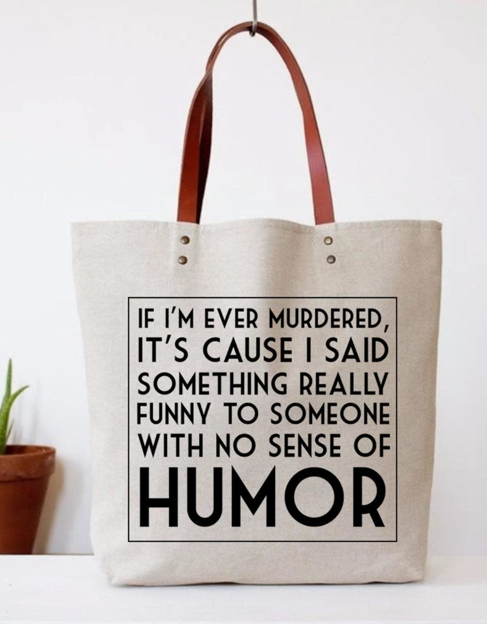 Bag - If I'm Ever Murdered Tote