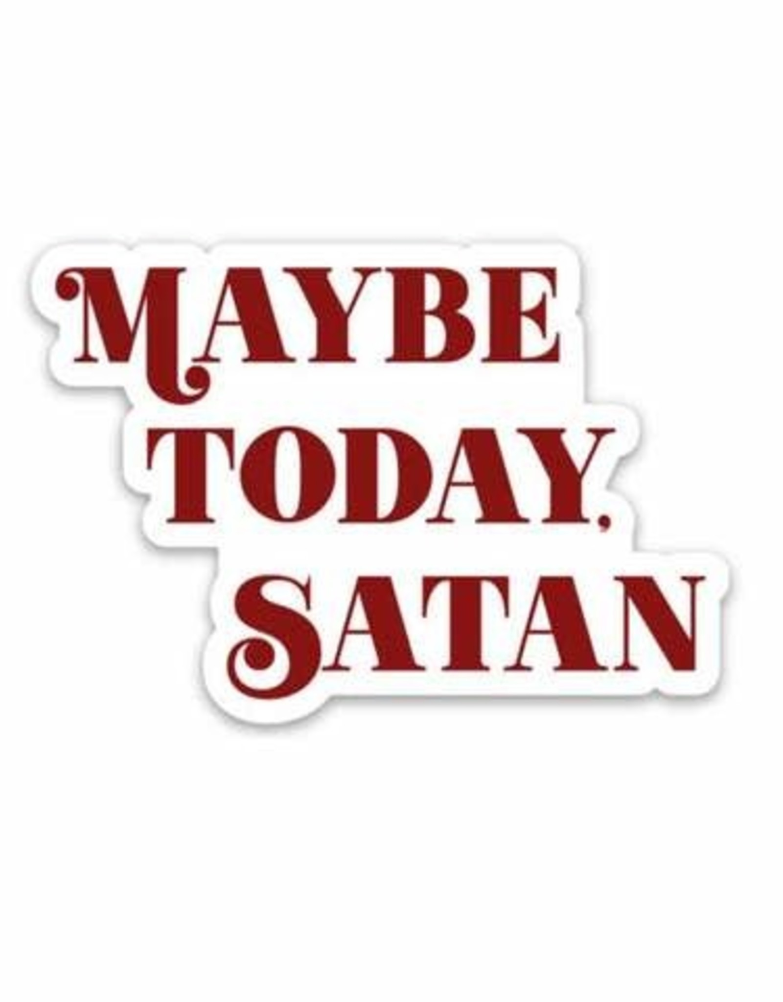 Sticker - Maybe Today Satan