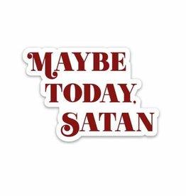 Sticker - Maybe Today Satan