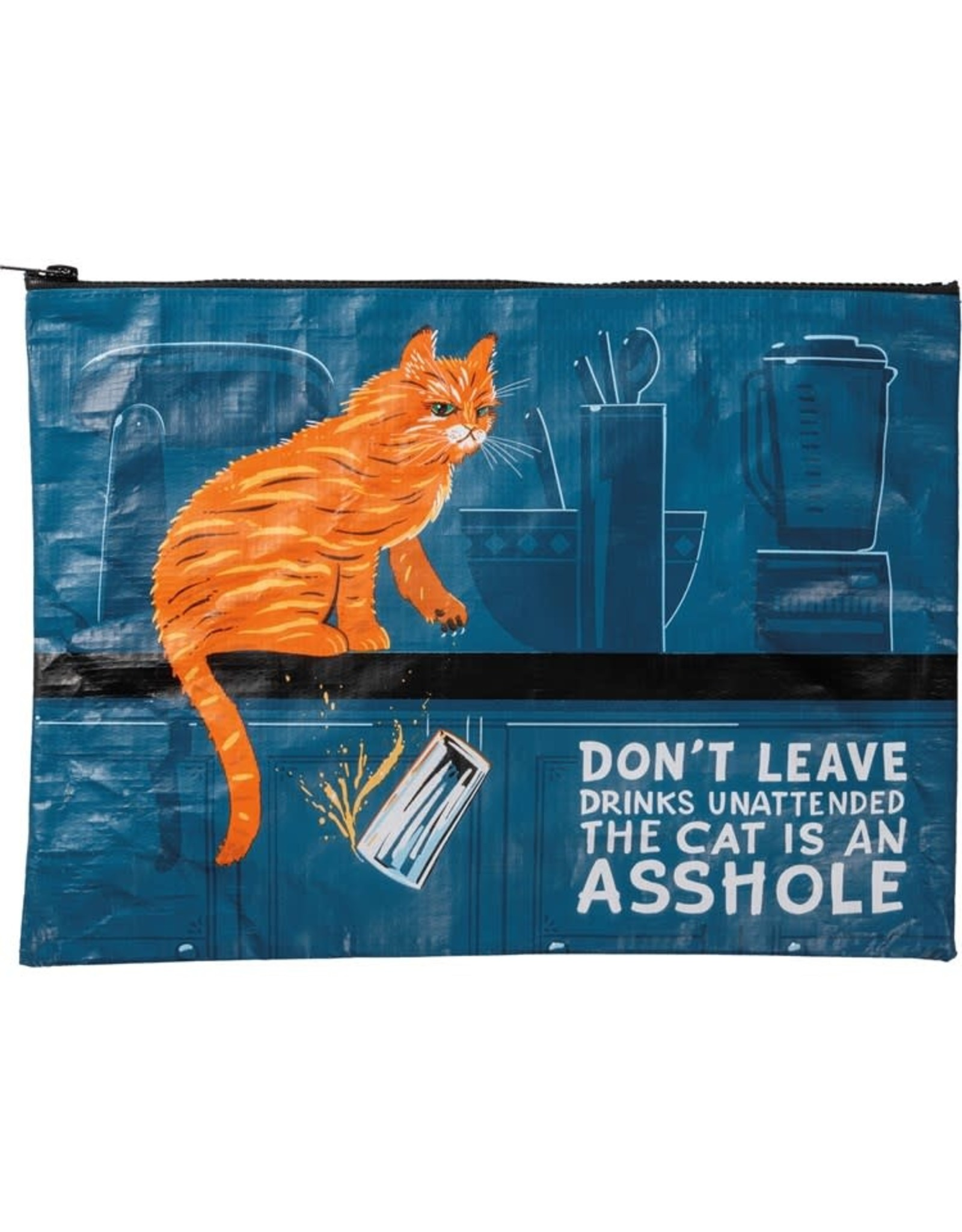 Bag (Zip) - Don't Leave Drinks Unattended, The Cat Is An Asshole